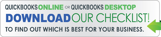 QuickBooks Online or QuickBooks Desktop? Download our checklist  to find out which version is best for your business
