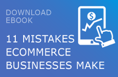 eBook: 11 Mistakes eCommerce Businesses Make